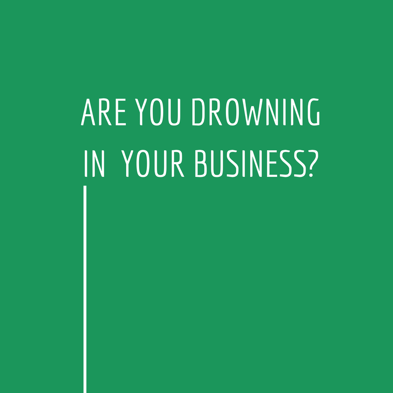 ARE YOU DROWNINGIN  YOUR BUSINESS_